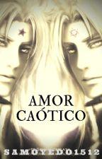 Amor Caótico by saintseiya15