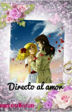Directo al amor  by PrincesitaVulturi