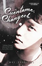 Cuéntame, ChanYeol [ChanSoo] by Mrs_Problem1