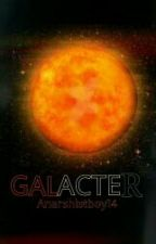 Galacter by anarshistboy14