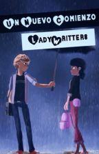 Un Nuevo Comienzo [EDITANDO] by LadyWritter8