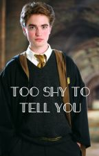 Too Shy To Tell You (Cedric Diggory x Reader) by Slytherin2224