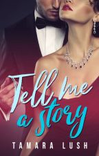 Tell Me a Story (The Story Series #1) by TamaraLush