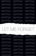 let me forget  by ziamhoe