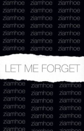 let me forget  {ziam→lirry} by ziamhoe