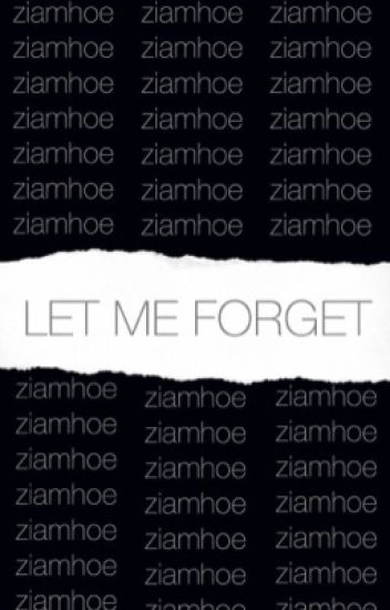let me forget  {ziam→lirry}