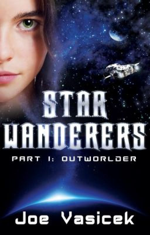 Star Wanderers: Outworlder (Part I) by JoeVasicek