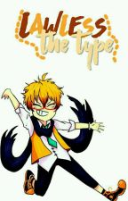 Lawless's The Type by Todoroki-chan