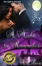 ~A Night to Remember~ One night is all it took#Wattys2016 (BWWM Romance) by Angie8177