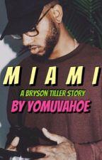 M I A M I || A Bryson Tiller Sequel by YoMuvaHoe