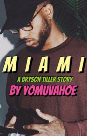 M I A M I    A Bryson Tiller Sequel