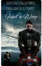 Find A Way [•Steve Rogers•]  by CapSpangledGirl
