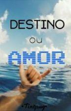 Destino Ou Amor by Tintpug