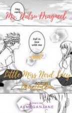 Mr. Delinquent Natsu Dragneel & Little Miss Nerd Lucy Heartfillia by ALMeganJane