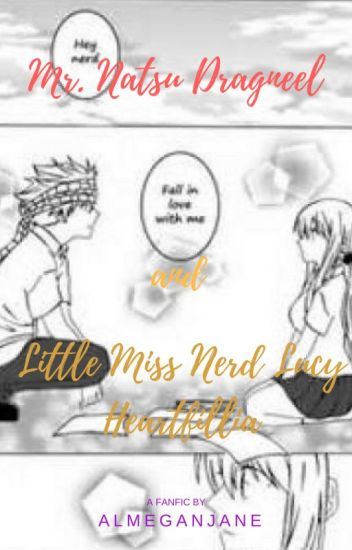 Mr. Delinquent Natsu Dragneel & Little Miss Nerd Lucy Heartfillia