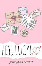 Hey, Lucy! by PurpleMoon27