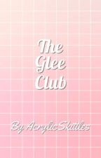 The Glee Club | a YouTube Fanfic [Wattys 2017] by AcrylicSkittles