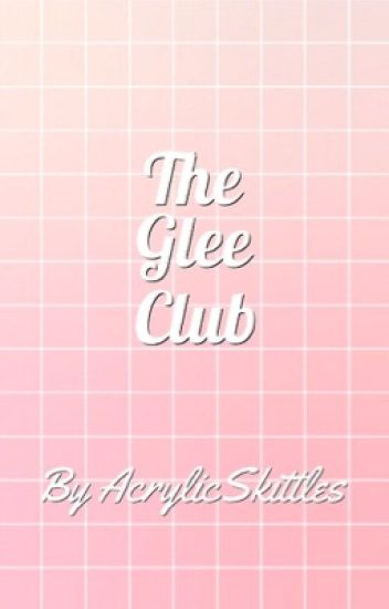 The Glee Club | a YouTube Fanfic [Wattys 2017]