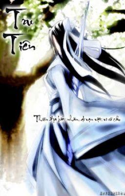 Tru Tiên II - Luân Hồi - Tiêu Đỉnh