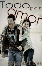 Todo Por Amor EDITANDO  by Marijosefloresayn