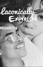 Laconically Expressed by MegaMcDonalds