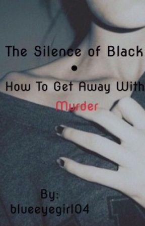 The Silence of Black - How To Get Away With Murder by blueeyegirl04