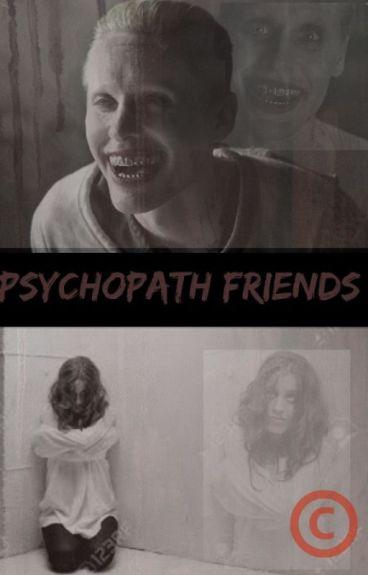 Psychopath Friends -joker y tu-©