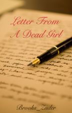 Letter From a Dead Girl by Brooks_Zader