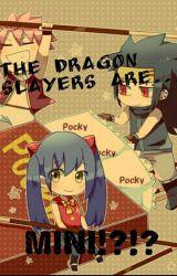 The Dragon Slayers are Mini!? Reader x MINI! Dragon Slayers. by Kittykat5900