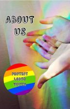 About Us by lgbtqyouth