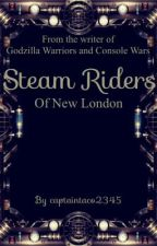 Steam Riders of New London [Wattys 2017] by captaintaco2345