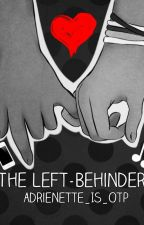 The Left-Behinders ~ A DjWifi Fanfic by moonlightdreama
