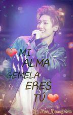 ♥MI ALMA GEMELA ERES TÚ♥ by Nina-YoungTuan