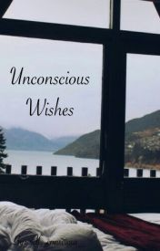 Unconscious Wishes by self_conscious_