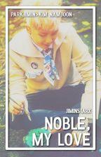 Noble, My Love • Knj × Pjm by jiminstarx