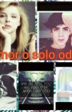 Amor o solo odio (Alonso V. Jos C. Y tu) by avitaaaa