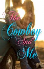 The Cowboy And Me by RebElliCiouS