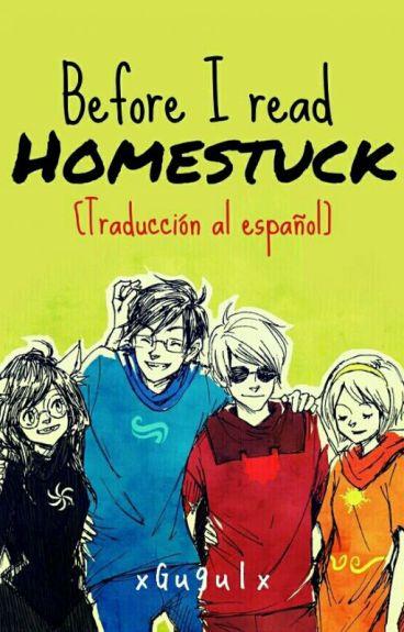 «Before I read Homestuck» [Traducción al español]