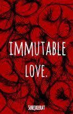 Immutable love by sehejkeerat