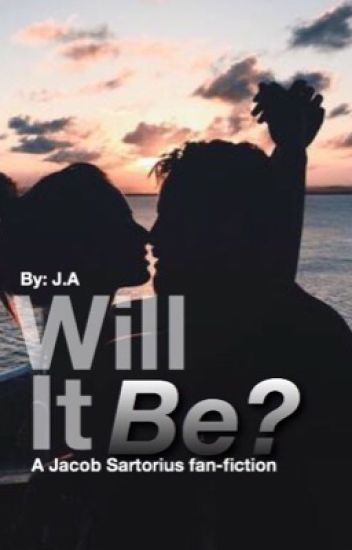 Will it be? (Jacob Sartorius fan-fiction)