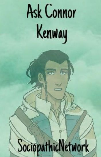 Ask Connor Kenway - Max - Wattpad