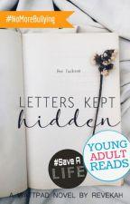 Letters Kept Hidden [UNDERGOING MAJOR EDITING] by BeYourself101xx