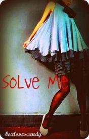 Solve Me by bexlovescandy