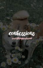 confessions  by everythingiwishisaid