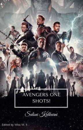 Avengers One Shots! by SaloniAKulkarni