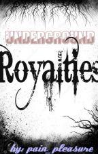 Underground Royalties by pain_pleasure