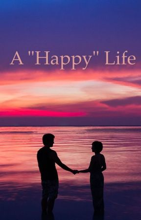 """A """"Happy"""" Life by perfect_problem"""