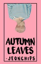 Autumn Leaves| Me by -jeonchips