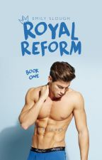 Royal Reform \\ 01 by EmSlough