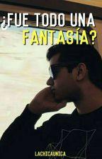 ¿Fue Todo Una Fantasía? (sTaXx Y Tu) by LACHICAUNICA